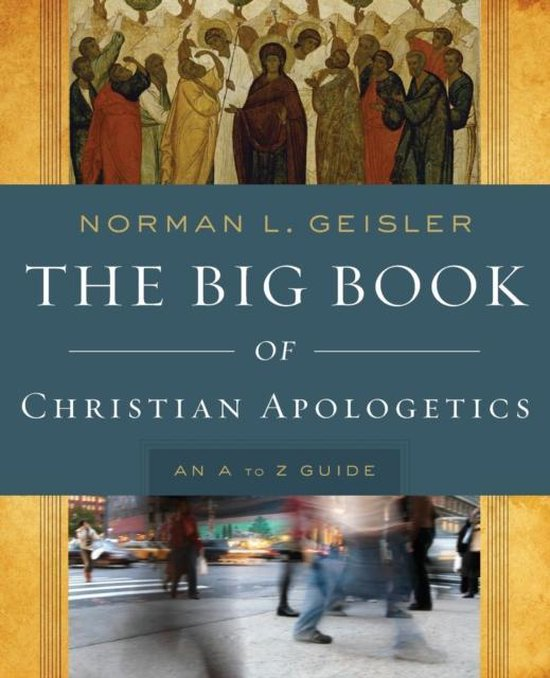 Boek cover The Big Book of Christian Apologetics van Norman L. Geisler (Paperback)