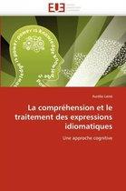 La Compr�hension Et Le Traitement Des Expressions Idiomatiques
