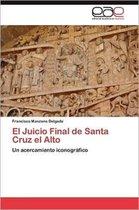 El Juicio Final de Santa Cruz El Alto