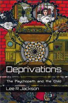 Omslag Deprivations: The Psychopath and the Child