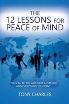 THE 12 LESSONS FOR PEACE OF MIND