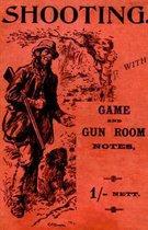Shooting With Game and Gun Room Notes (History of Shooting Series - Shotguns)