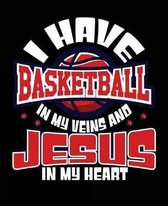 I Have Basketball in My Veins and Jesus in My Heart