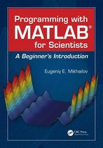 Programming with MATLAB for Scientists