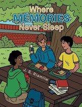 Where Memories Never Sleep
