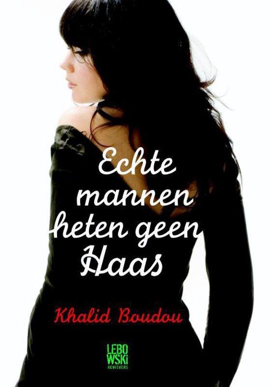 Echte mannen heten geen Haas - Khalid Boudou   Fthsonline.com