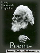 Poems Of Henry Wadsworth Longfellow: Includes Song Of Hiawatha, The Golden Legend, Dante, Goblet Of Life, Old Clock On The Stairs, Evangeline: A Tale Of Acadie And More (Mobi Classics)