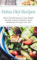 Omslag Detox Diet Recipes: Detox Diet Recipes For Lose Weight Quickly, Prevent Diabetes, Boost Metabolism & Enjoy Your Life