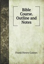 Bible Course. Outline and Notes