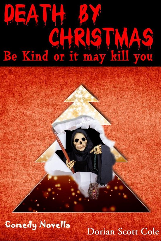 Omslag van Death By Christmas: Be Kind Or It May Kill You
