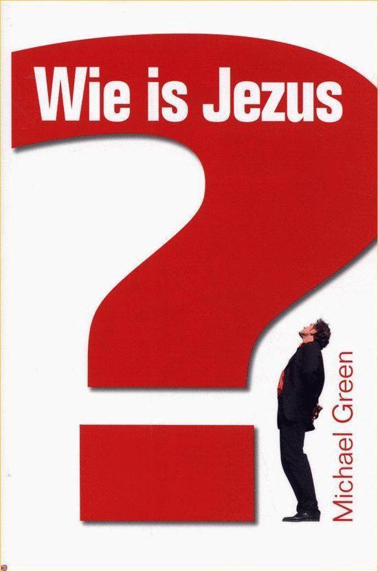 Wie Is Jezus? - Green |