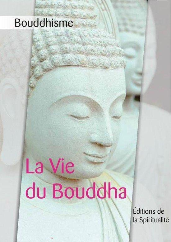 Bouddhisme, La Vie du Bouddha