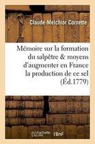 M moire Sur La Formation Du Salp tre, Et Sur Les Moyens d'Augmenter En France,