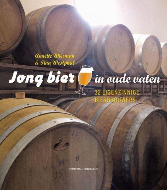 Jong bier in oude vaten - Annette Wiesman |