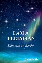 I Am a Pleiadian!: Starseeds on Earth!