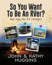 So, You Want to be an RVer?