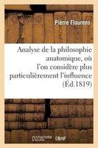 Analyse de la philosophie anatomique, ou l'on considere plus particulierement l'influence