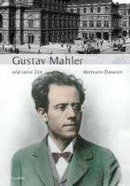 Große Komponisten und ihre Zeit. Gustav Mahler und seine Zeit