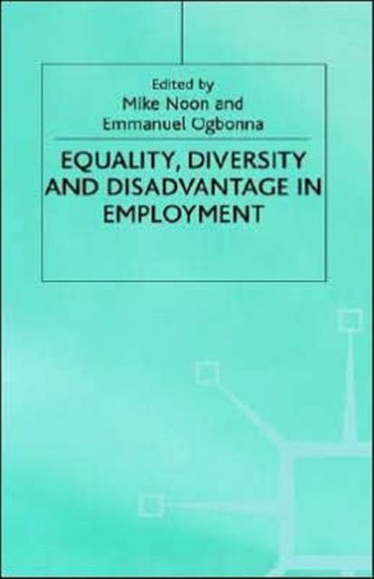 Equality. Diversity and Disadvantage in Employment