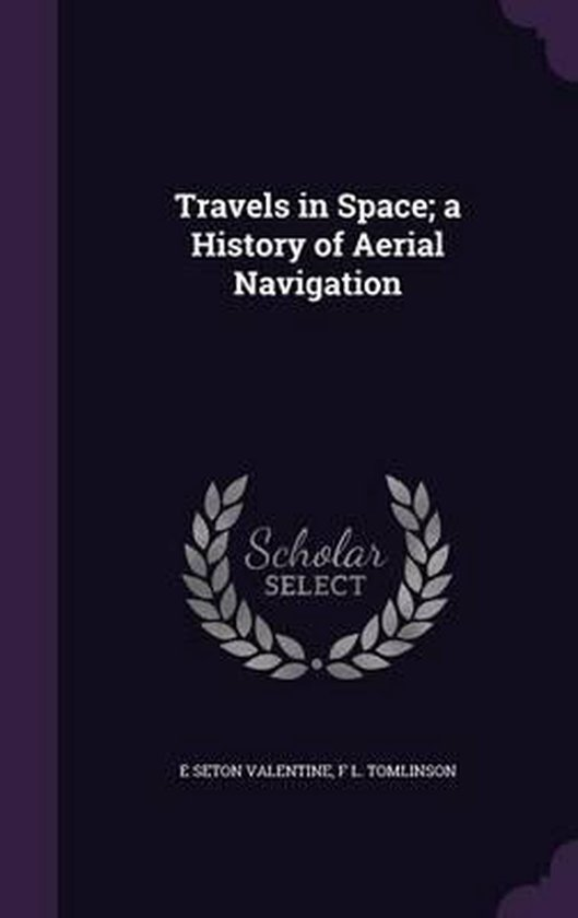 Travels in Space; A History of Aerial Navigation