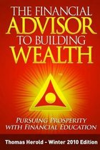 The Financial Advisor to Building Wealth - Winter 2010 Edition