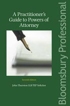 A Practitioner's Guide to the Powers of Attorney