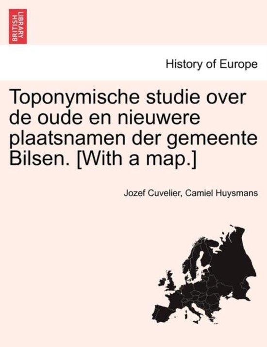 Toponymische studie over de oude en nieuwere plaatsnamen der gemeente bilsen. [with a map.] - Jozef Cuvelier  