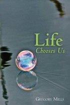 Life Chooses Us