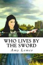 Who Lives by the Sword Large Print