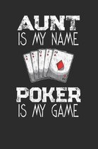 Aunt Is My Name Poker Is My Game