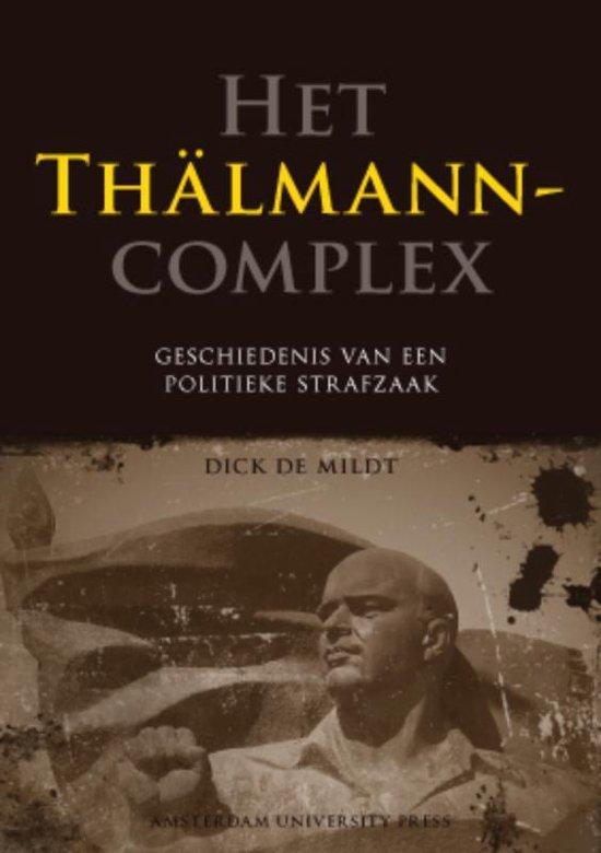 Het Thälmanncomplex - Dick de Mildt |