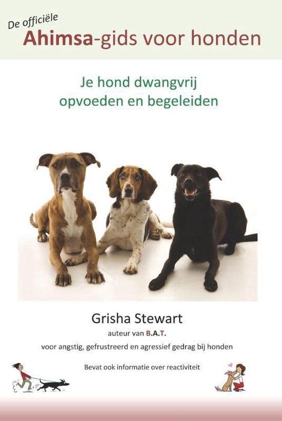 De officiële Ahimsa-gids voor honden - Grisha Stewart  