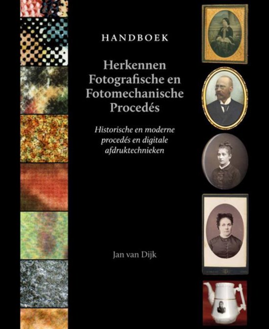 Handboek herkennen fotografische proced s - Jan van Dijk |