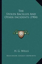 The Stolen Bacillus and Other Incidents (1904)