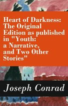 Boek cover Heart of Darkness: The Original Edition as published in Youth: a Narrative, and Two Other Stories (Includes the Authors Note + Youth: a Narrative + Heart of Darkness + The End of the Tether) van Joseph Conrad