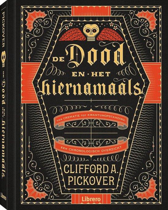 De dood en het hiernamaals - Clifford A. Pickover   Fthsonline.com