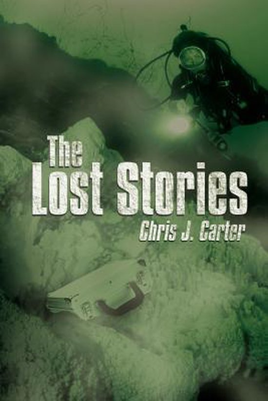 Boek cover The Lost Stories van Chris J. Carter (Paperback)