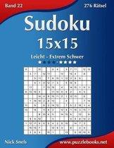 Sudoku 15x15 - Leicht bis Extrem Schwer - Band 22 - 276 Ratsel