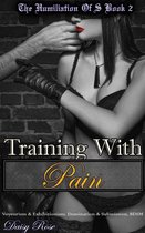 The Humiliation of S Book 2: Training With Pain