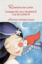Romance De Lunha Compas De Luz y Sombra III Luz De Lunha III