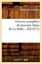 Oeuvres completes du trouvere Adam de La Halle (Ed.1872)