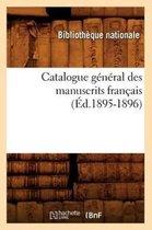 Catalogue G n ral Des Manuscrits Fran ais ( d.1895-1896)