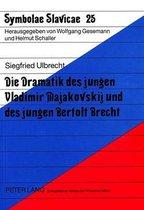 Die Dramatik Des Jungen Vladimir Majakovskij Und Des Jungen Bertolt Brecht