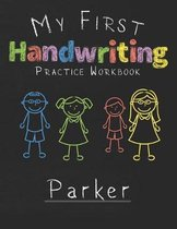 My first Handwriting Practice Workbook Parker