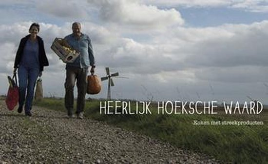 Heerlijk Hoeksche Waard - Koken met streekproducten - Benedikte Mes | Fthsonline.com