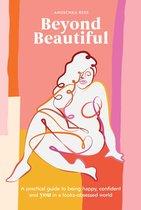 Beyond Beautiful
