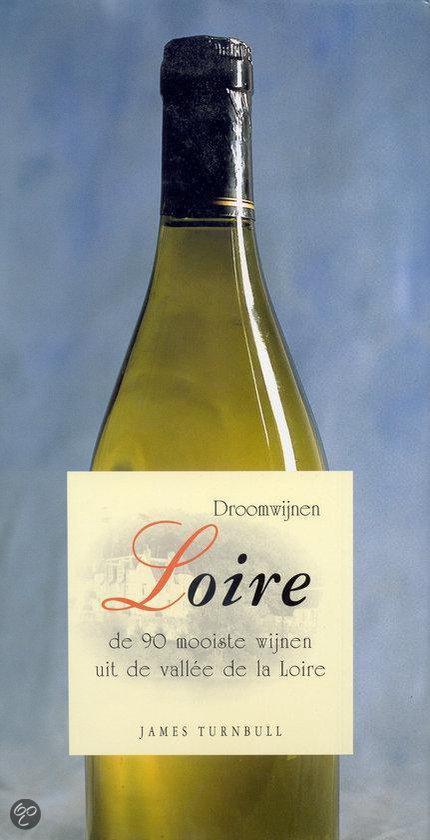 Droomwijnen Loire - James Turnbull |
