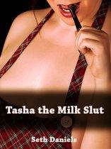 Tasha the Milk Slut