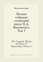 The Complete Works of Prince P. Vyazemsky. Volume 7