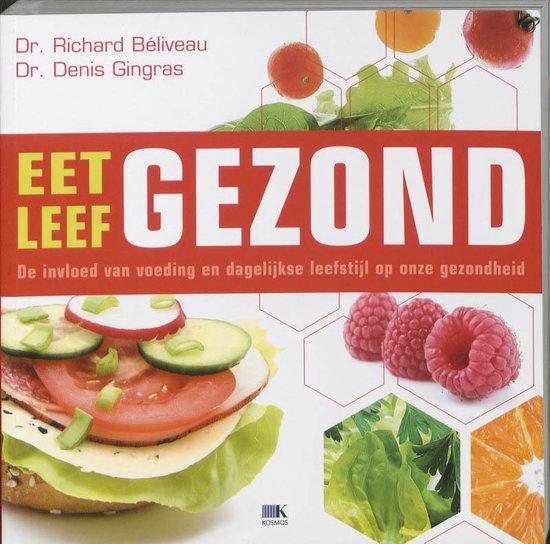 Eet Gezond, Leef Gezond - Richard B�liveau  